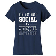 Women's Hilarious Social Distancing T-Shirt-Navy-I'm Not Anti Social I'm Social Distancing-S
