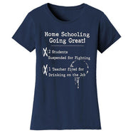 Women's Hilarious Social Distancing T-Shirt-Navy-Home Schooling Going Great-L