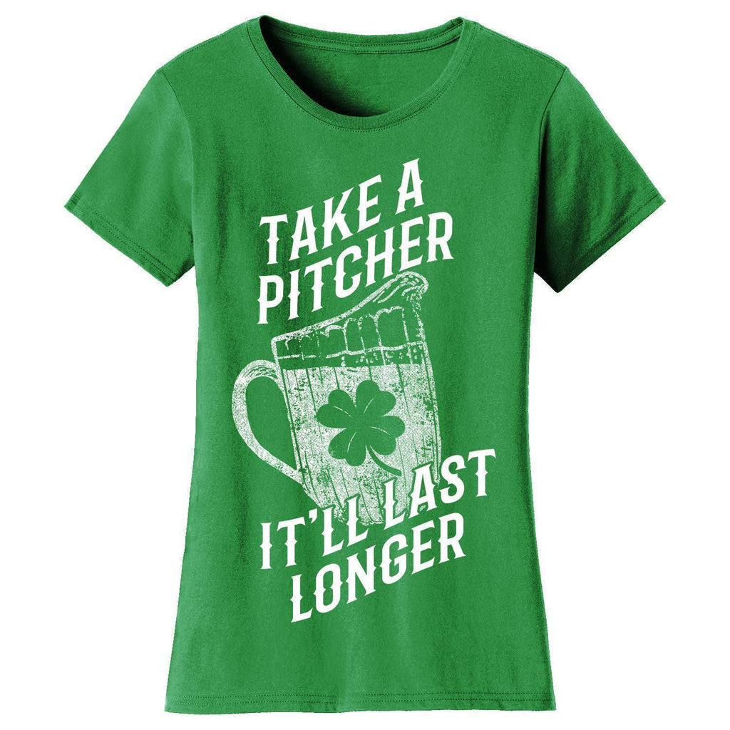 Daily Steals-Women's St. Patrick's Day T-shirts-Women's Apparel-Large-Take A Pitcher It'll Last Longer - Kelly Green-