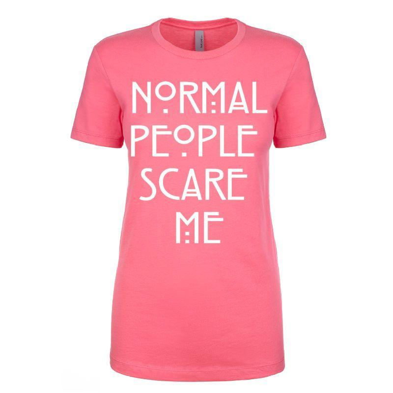 "Women's T-Shirt ""Normal People Scare Me""-Pink-M-"