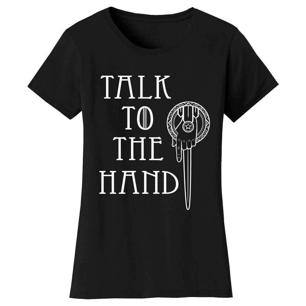 Daily Steals-Women's Thrones and Dragons T-shirts-Women's Apparel-Small-Talk To The Hand - Black-