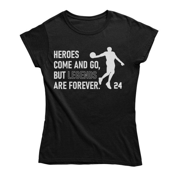 """Rest in Peace"", ""24 For Ever"", ""Legends Never Die"", ""Heroes Come and Go"" Memorial TShirts-Heroes Come and Go-Small-Female-Daily Steals"