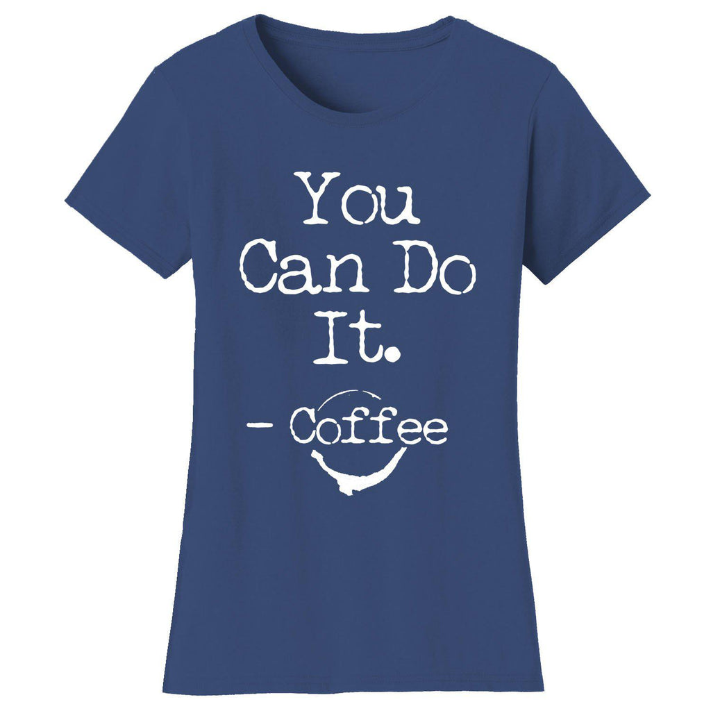 Women's Coffee Themed Humor T-Shirts-2X-Large-You Can Do It. Coffee - Navy/White-Daily Steals