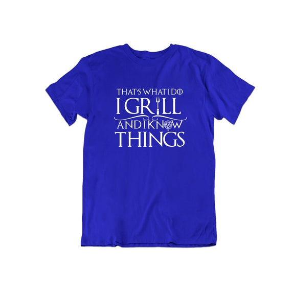 That's What I Do I Grill and I Know Things T Shirt-Royal Blue-S-Daily Steals