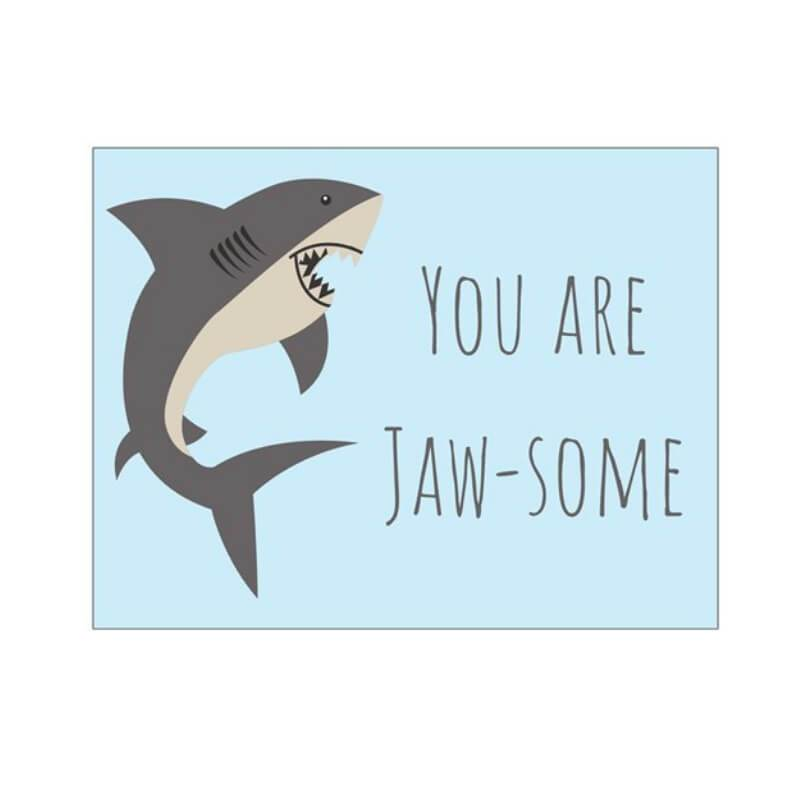 You Are Jaw-Some! - Cute Dose