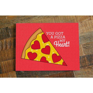 You Got a Pizza My Heart! – Love, Anniversary, Valentine Card - Cute Dose