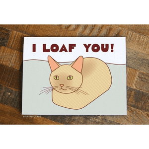 I Loaf You – Cat Anniversary, Valentines, or Love Card - Cute Dose