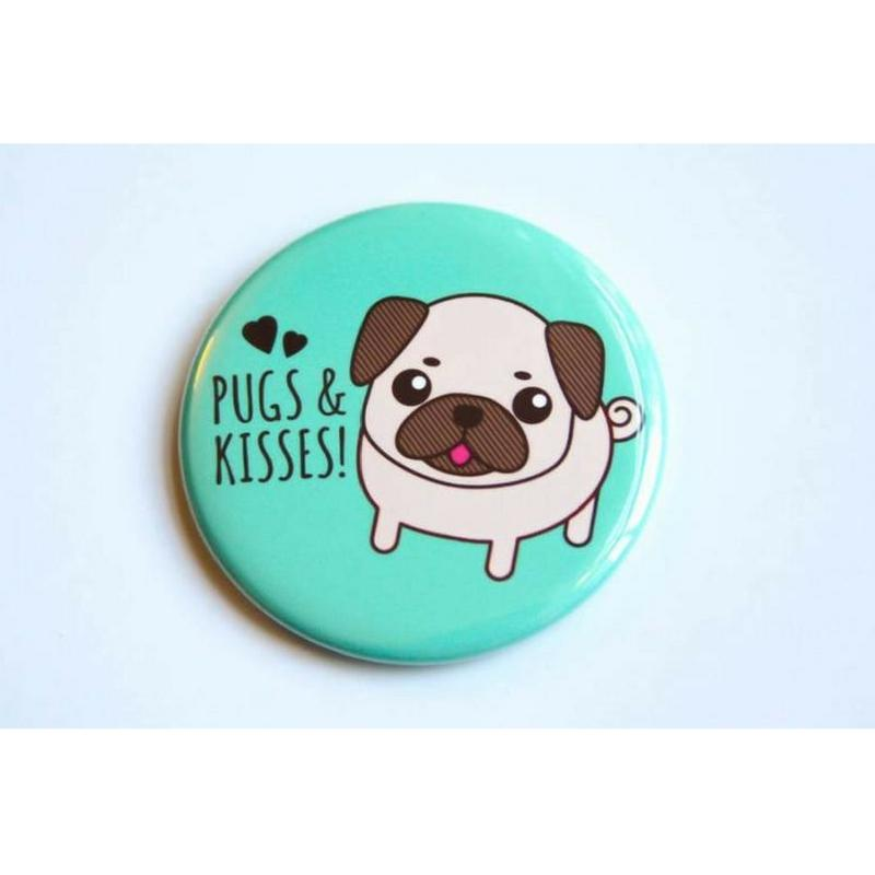 Pugs & Kisses! – Cute Pug Dog Magnet, Pin, or Mirror - Cute Dose