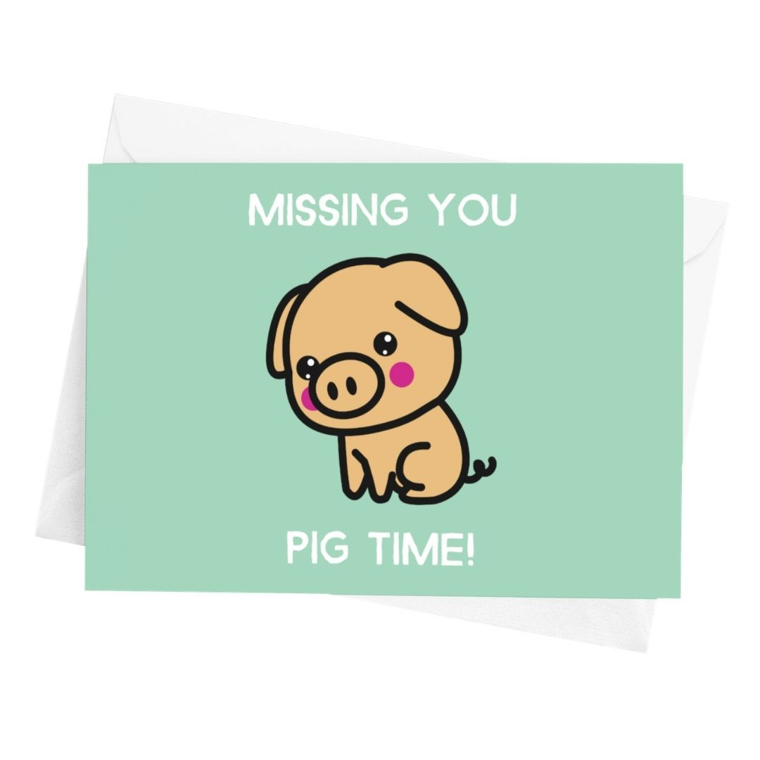 Missing You Pig Time Greeting Card - Cute Dose