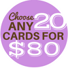 CHOOSE ANY 20 CARDS