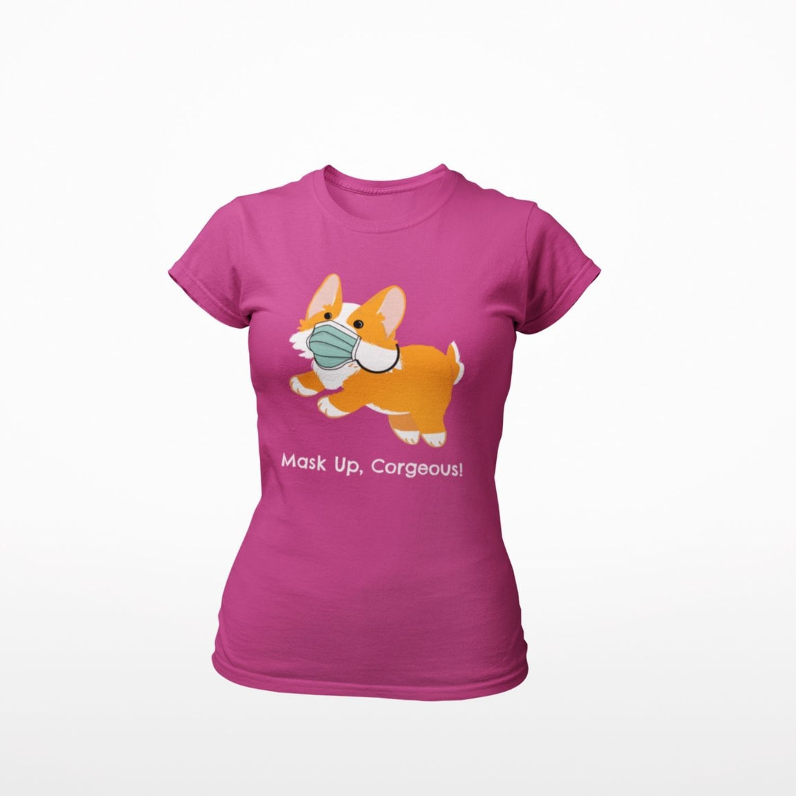 Mask Up Corgeous Ladies' Favorite T-Shirt - Cute Dose