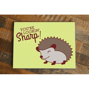 You're Lookin' Sharp! – Funny Hedgehog Card - Cute Dose