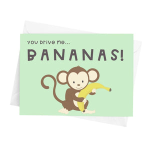 You Drive Me Bananas! Greeting Card - Cute Dose