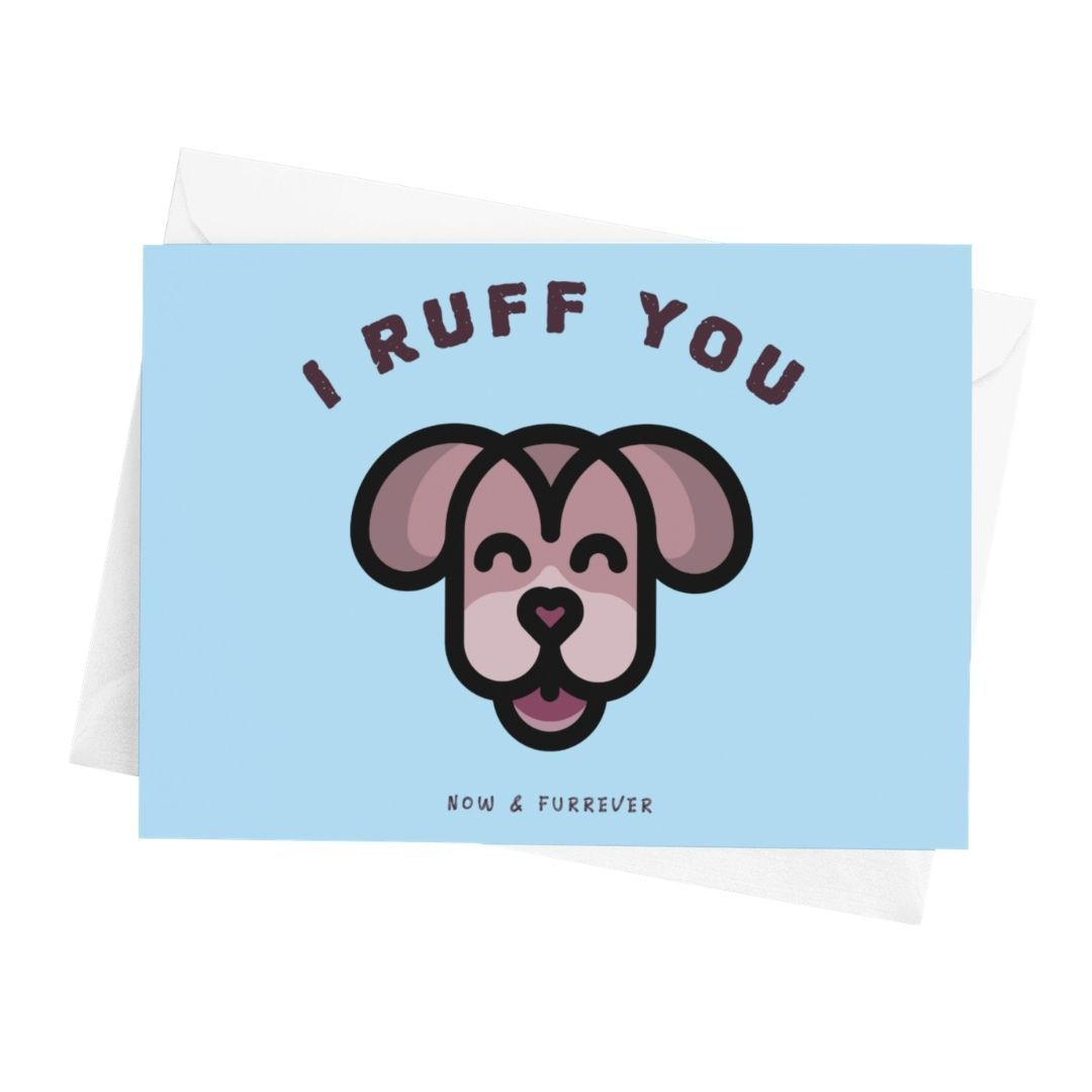 I Ruff You! Greeting Card - Cute Dose
