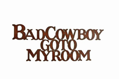 Bad Cowboy Go To My Room