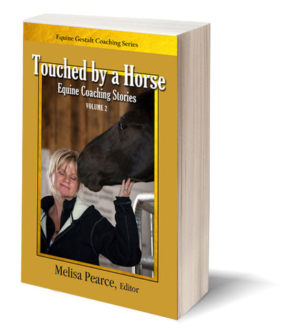 Touched by a Horse Equine Coaching Stories - Volume 2