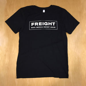 Make America Freight Again T-Shirt
