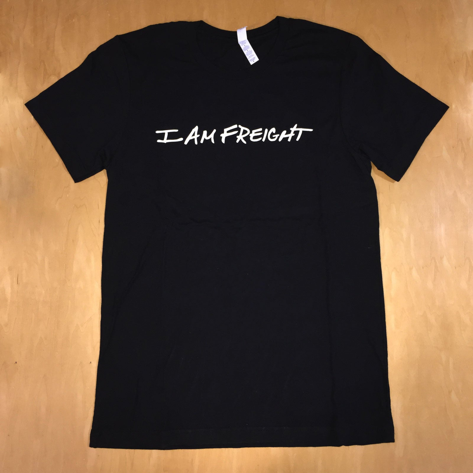 I Am Freight T-Shirt