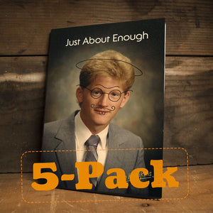 Just About Enough DVD (5-Pack)