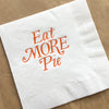 Eat More Pie - Pumpkin Foil Napkins