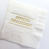 Happiest of Thanksgivings - Gold Foil Napkins