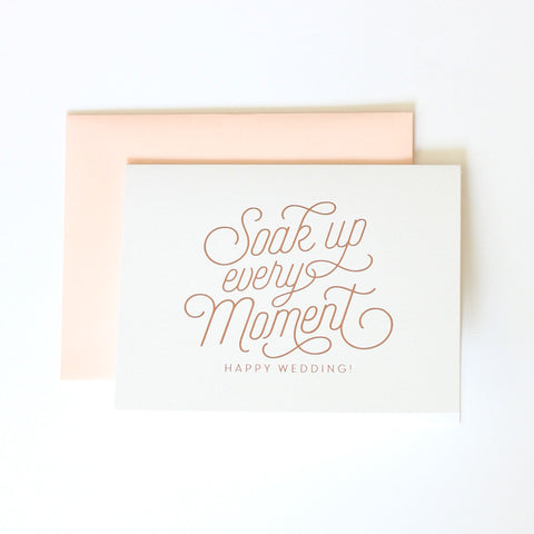 Soak up all the Moments - Happy Wedding card