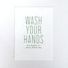 Wash your hands- just imagine it's always Dinner Time Art Print