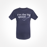 Mens T Shirt ~ I'm the Big Spoon - SALE!