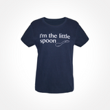 Womens T shirt ~ I'm the Little Spoon - SALE!
