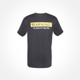 Mens T shirt ~ Warning! I'm Kind of a Big Deal - SALE!
