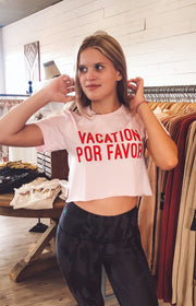 Vacation Por Favor Crop Tee in Pink
