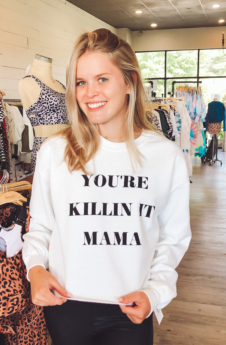 You're Killin It Mama Crop Sweatshirt in White