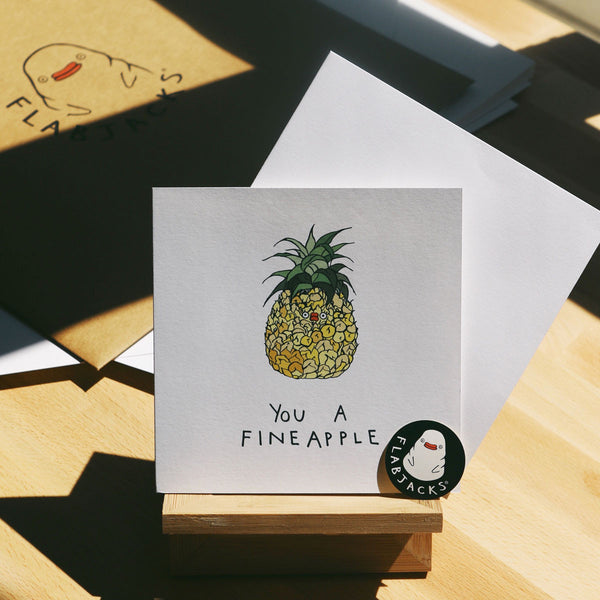 YOU A FINEAPPLE - GREETING CARD