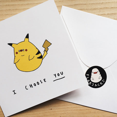 I CHOOSE YOU - GREETING CARD