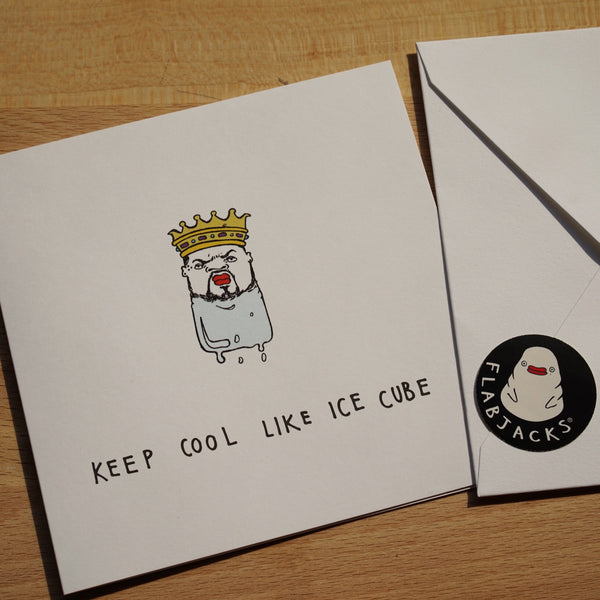 KEEP COOL LIKE ICE CUBE - GREETING CARD