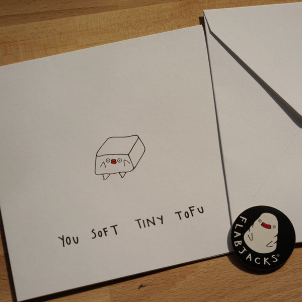 YOU SOFT TINY TOFU - GREETING CARD