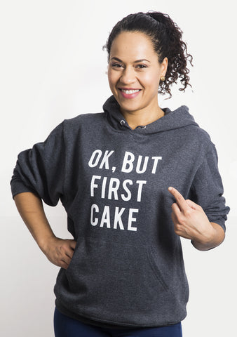 **New** Ok, But First Cake Hoodie - Limited Edition!