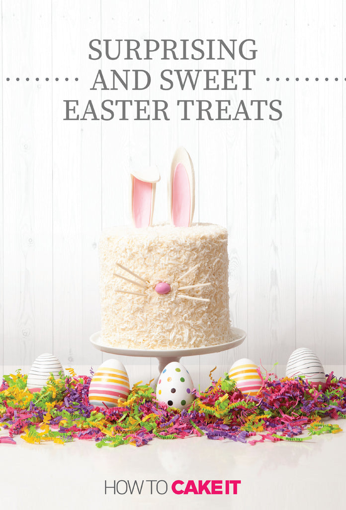 Surprising & Sweet Easter Treats