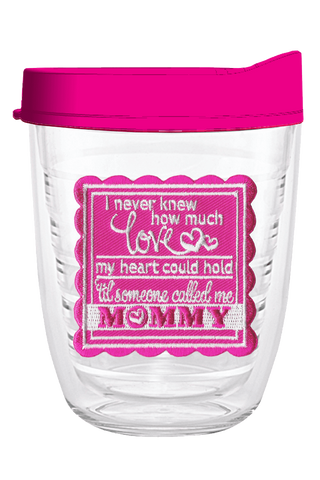 I never knew how much love my heart could hold until someone called me Mommy 12oz Tumbler - Smile Drinkware USA