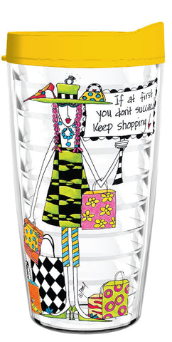 If At First You Don't Succeed, Keep Shopping (two-sided) 16oz Tumbler - Smile Drinkware USA