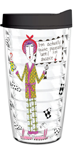 I'm Actually Quite Pleasant Until I'm Awake 16oz Tumbler - Smile Drinkware USA