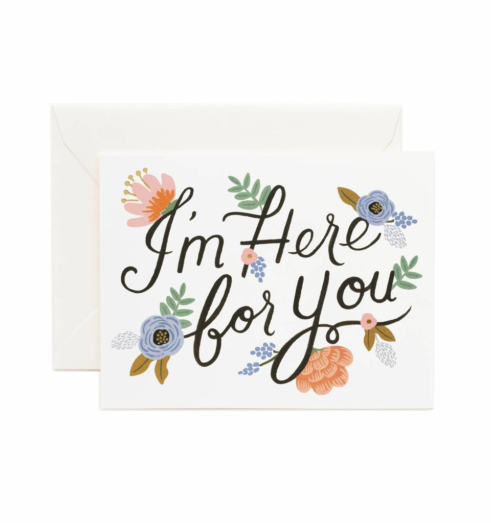 I'm Here For You Greeting Card - Eccentrics Boutique