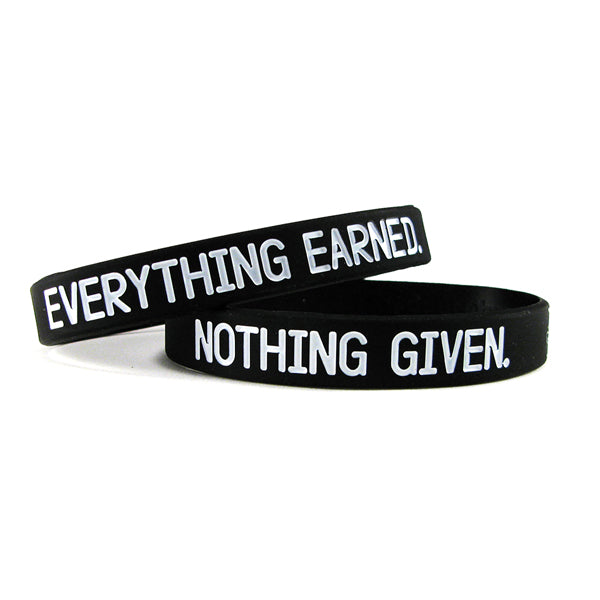 Nothing Given. Everything Earned.  Wristband