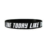 Live Today Like Theres No Tomorrow Silicone wristband Deuce Brand