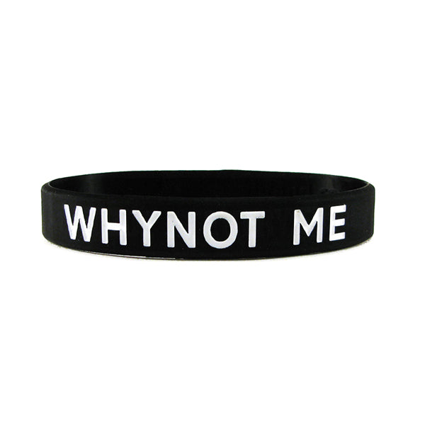 Believe. Why Not Me. Wristband