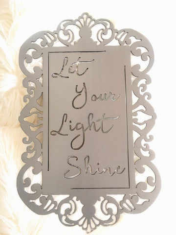 Let Your Light Shine Silver - 18""