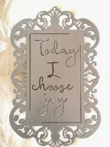 Today I Choose Joy - Small 18""