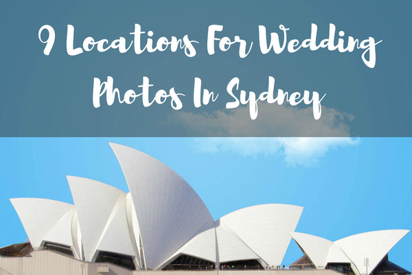 9 Locations For Wedding Photos In Sydney