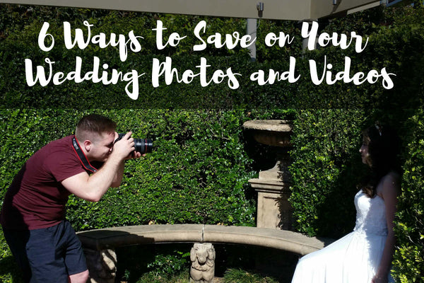 Wedding Budget Tips: 6 Ways to Save on Your Wedding Photos and Videos