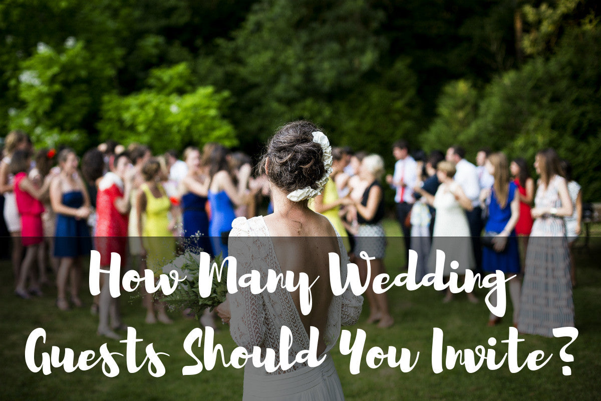 How Many Wedding Guests Should You Invite?